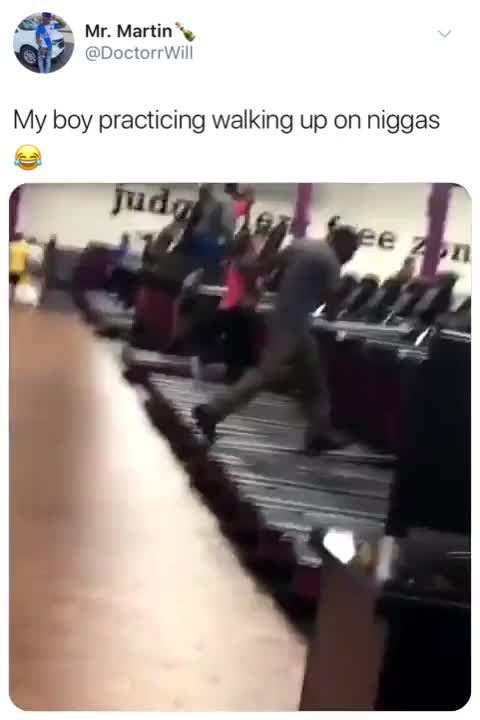 My boy practicing walking up on niggas